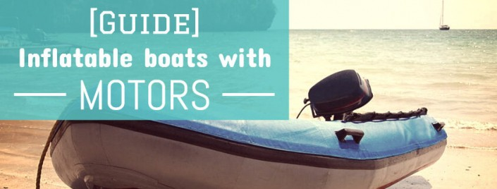 Inflatable boat with motor (Best boat-motor pairings)