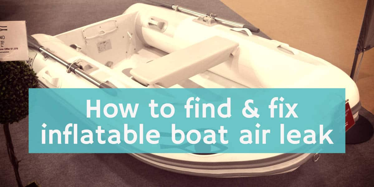 How to find & fix inflatable boat air leak 1