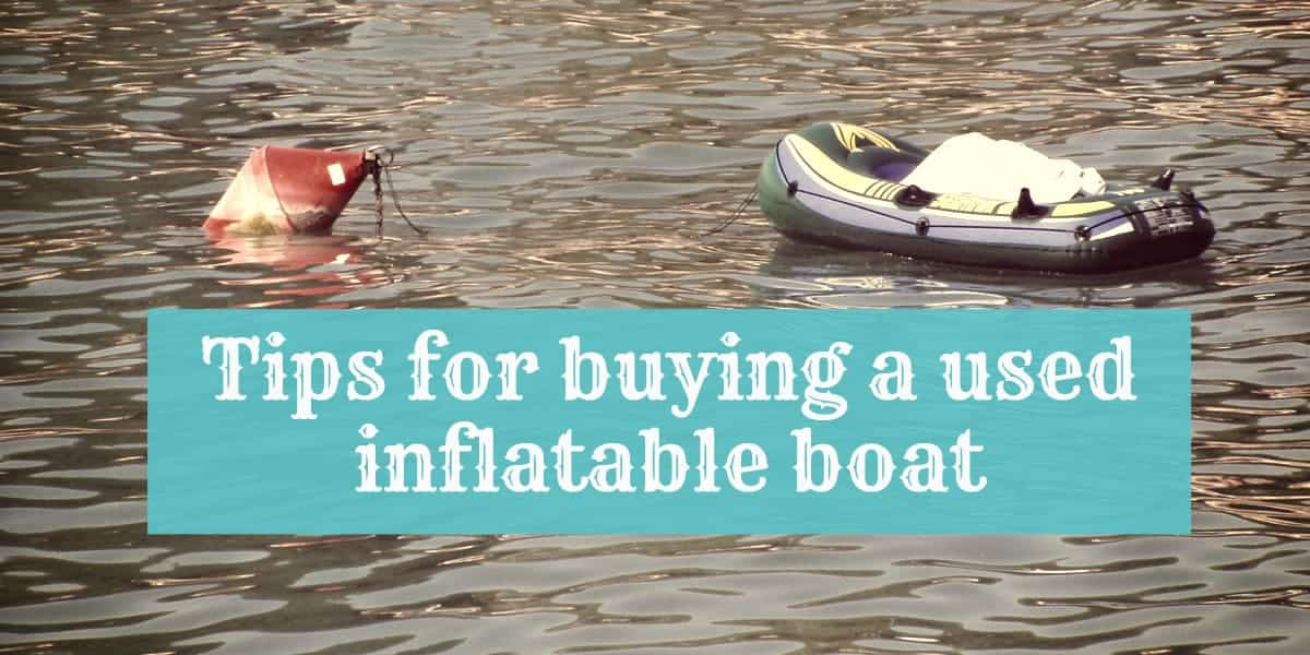 10 tips for buying a used inflatable boat
