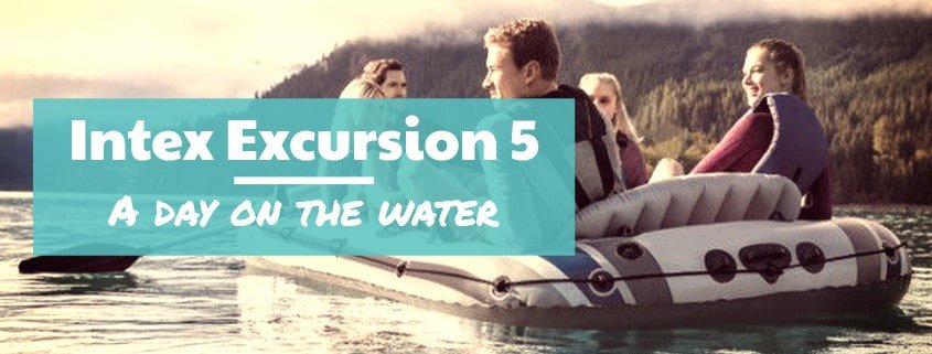 Intex Excursion 5 review - A day on the water