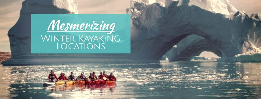 Best Winter Kayaking Destinations Locations